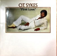 O.T. SYKES / First Love  【 RARE GROO...