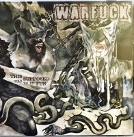 WARFUCK / This Was Supposed To Be Fun...