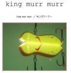 六度九分 king murr murr キングマーマー