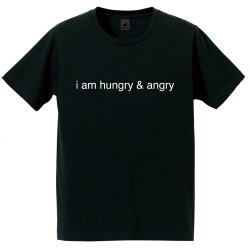 i am hungry & angry Tシャツ (ブラック)
