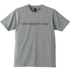 i am hungry & angry Tシャツ (グレイ)