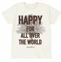 「HAPPY FOR ALL OVER THE WORLD」 Tシャツ