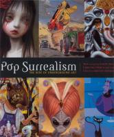 Pop Surrealism THE RISE OF UNDERGROUND ART