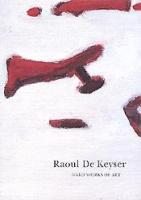 Raoul De Keyser(ラウル・デ・カイザー展)