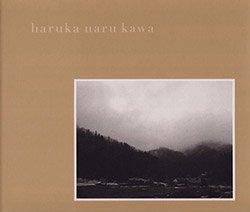 <B>遙かなる河 | Haruka Naru Kawa</B><BR>成合明彦 | Akihiko Nariai