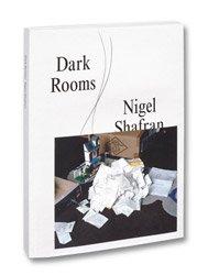<B>Dark Rooms</B><BR>Nigel Shafran