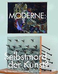 <B>Moderne: Selbstmord der Kunst?</B>