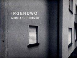 <B>Irgendwo</B><BR>Michael Schmidt