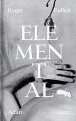 <B>Elemental (signed)</B><BR>Roger Ballen | Adam Ganz