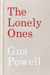 <B>The Lonely Ones (1st Edition)</B><BR>Gus Powell