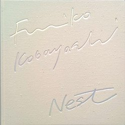 <B>Nest</B> <BR>小林史子 | Fumiko Kobayashi