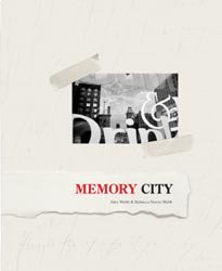 <B>Memory City</B> <BR>Alex Webb & Rebecca Norris Webb