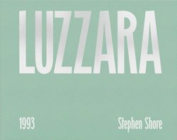 <B>Luzzara</B> <BR>Stephen Shore