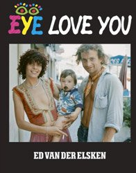 <B>Eye Love You</B> <BR>Ed Van Der Elsken