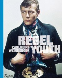 <B>Rebel Youth</B> <BR>Karlheinz Weinberger