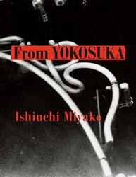<B>From Yokosuka</B> <BR>石内都 | Miyako Ishiuchi