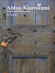 <B>Doors And Memories</B> <BR>Abbas Kiarostami