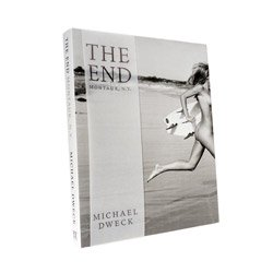 <B>The End: Montauk, N.Y. (signed)<br>(10th Anniversary Expanded Edition)</B> <BR>Michael Dweck