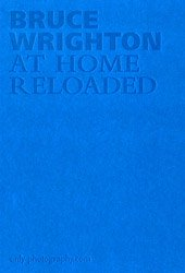 <B>At Home Reloaded</B> <BR>Bruce Wrighton
