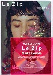 <B>Le zip</B> <BR>Maika Loubte   マイカ・ルブテ