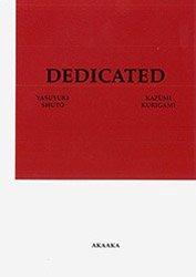 <B>Dedicated</B> <br>首藤康之+操上和美 | Yasuyuki Shuto + Kazumi Kurigami