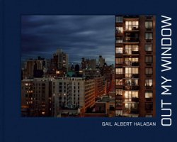 <B>Out My Window</B> <br>Gail Albert Halaban