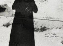 <B>Eros Diary</B> <BR>Nobuyoshi Araki | 荒木経惟