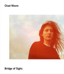 <B>Bridge of Sighs</B> <BR>Chad Moore