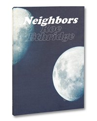<B>Neighbours</B> <BR>Roe Ethridge
