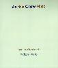 <B>As the Crows Flies</B> <BR>Terri Weifenbach / William Wylie