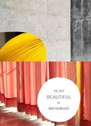 <B>The City Beautiful</B> <BR>Martien Mulder