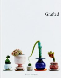 <B>Grafted</B> <BR>Plants by Kohei Oda | Pots by Adam Silverman