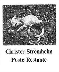 <B>Poste Restante</B> <BR>Christer Str&ouml;mholm
