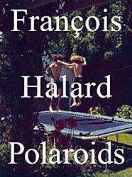 <B>Polaroids</B> <BR>Fran&#231;ois Halard