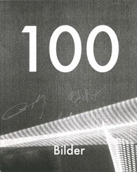 <B>100 Bilder (signed)</B> <BR>横田大輔、滝沢広、ヨシ・カメタニ