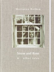 <B>Snow And Rose & Other Tales</B> <BR>Marianna Rothen