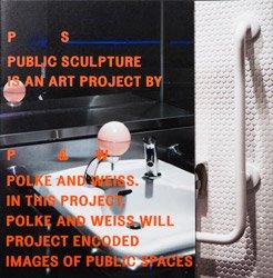 <B>Public Sculpture</B> <BR>Polke & Weiss
