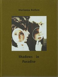 <B>Shadows In Paradise</B> <BR>Marianna Rothen