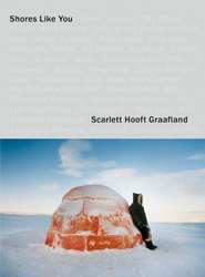<B>Shores Like You</B> <BR>Scarlett Hooft Graafland