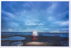 <B>Roadside Lights</B> <BR>大橋英児 | Eiji Ohashi