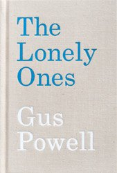 <B>The Lonely Ones - New Edition</B><BR>Gus Powell