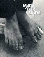 <B>Made For Skate<BR>The Illustrated History of Skateboard <br> Footwear</B>