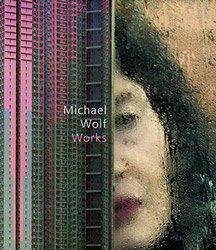 <B>Works</B> <BR>Michael Wolf