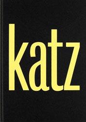 <B>Katz</B> <BR>Alex Katz & Vincent Katz