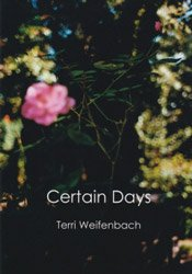 <B>Certain Days</B> <BR>Terri Weifenbach