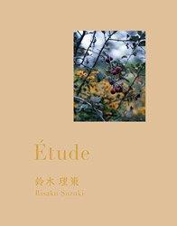 <B>&#201;tude (cover b)</B><BR>鈴木理策 | Risaku Suzuki