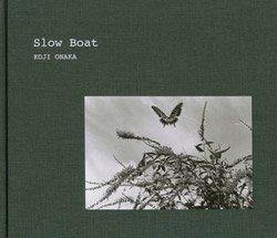 <B>Slow Boat</B> <BR>Koji Onaka | 尾仲浩二