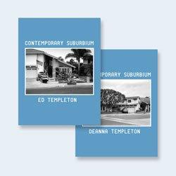 <B>Contemporary Suburbium</B> <BR>Ed & Deanna Templeton