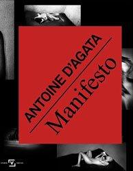 <B>Manifesto</B> <BR>Antoine D'Agata