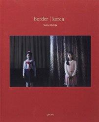 <B>border | korea</B> <BR>菱田雄介 | Yusuke Hishida